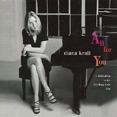 Diana Krall《All For You-Dedication to Nat King Cole Trio》